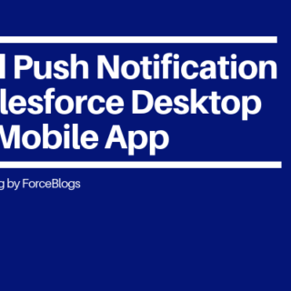 Send Push Notification in Salesforce Desktop and Mobile App