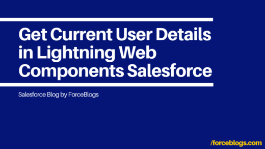 Get Current User Details in Lightning Web Components Salesforce
