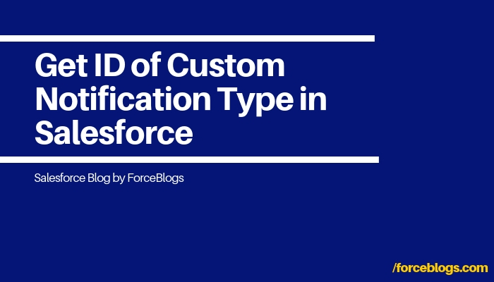 Get ID of Custom Notification Type in Salesforce