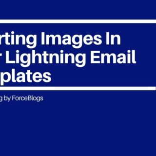 Inserting Images In Your Lightning Email Templates