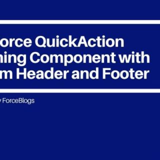 Salesforce QuickAction Lightning Component with Custom Header and Footer