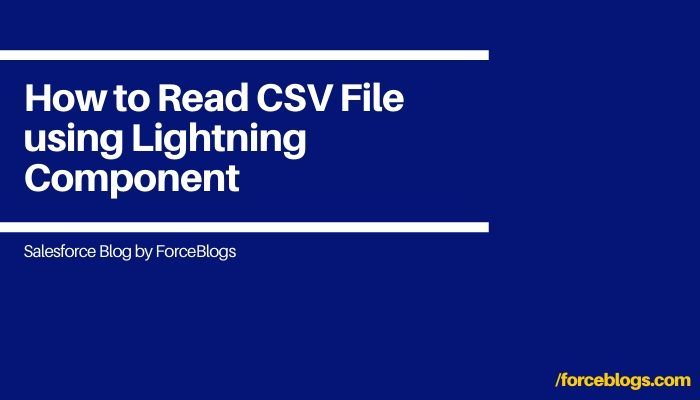 How to Read CSV File using Lightning Component?